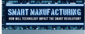 INFOGRAPHIC: Smart Manufacturing